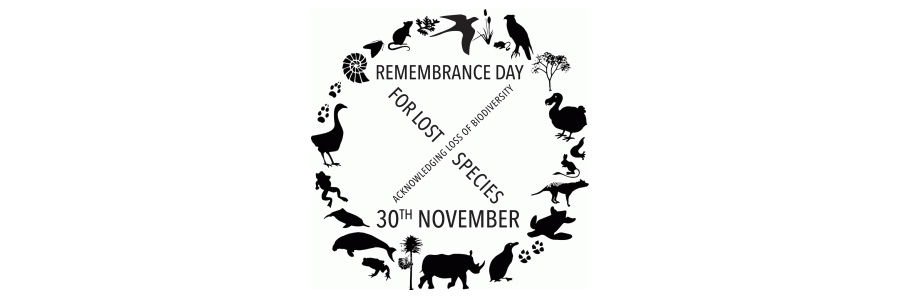 Remembrance Day for Lost Species -- Acknowledging Loss of Biodiversity -- 30th November