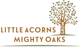 Little Acorns Mighty Oaks
