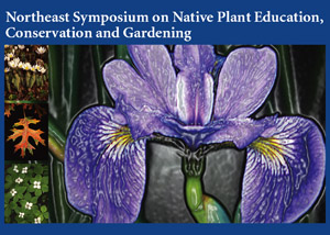 northeast symposium on Native plant Education conservation and gardening