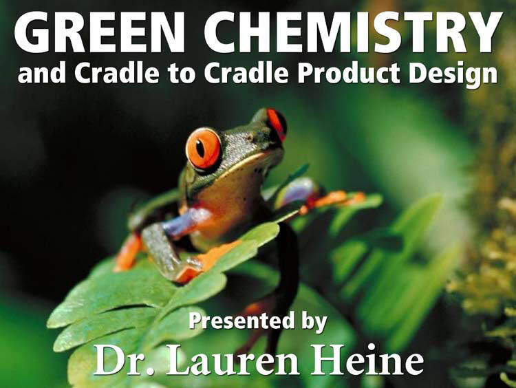 Green Chemistry and Cradle to Cradle Product Design